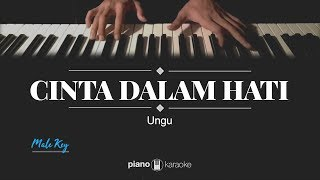 Cinta Dalam Hati - Ungu (MALE KARAOKE PIANO COVER)