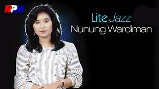 Nunung Wardiman - Lite Jazz (Full Album Stream)