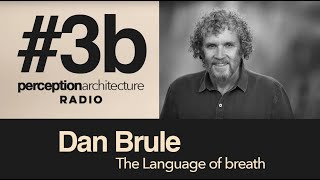 #3b  - Dan Brule  - The language of breath