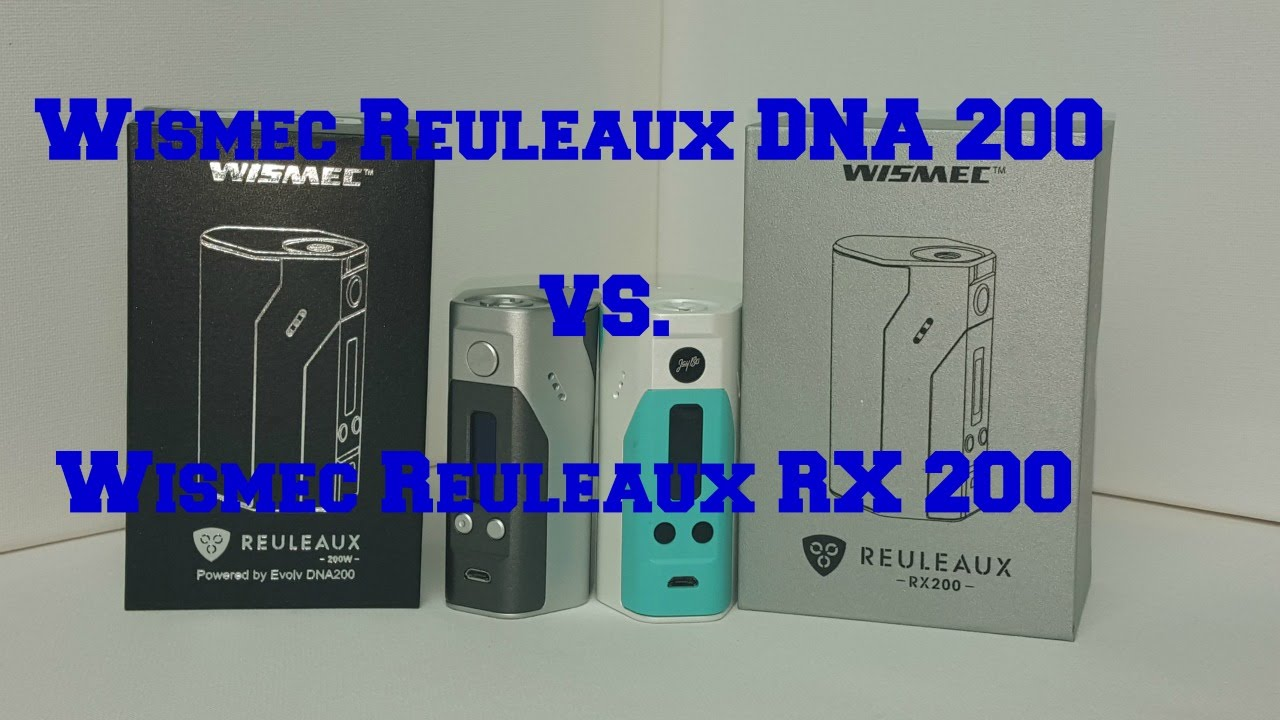wismec reuleaux rx200 vs dna 200 youtube