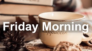 Friday Morning Jazz - Sweet Mood Jazz and Bossa Nova Music for Breakfast