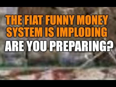 THE FIAT FUNNY MONEY SYSTEM WILL IMPLODE, PRICES RISING INCOME DROPPING, REAL MONEY WILL PREVAIL