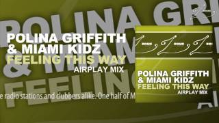 Polina Griffith & Miami Kidz - Feeling This Way (Airplay Mix)