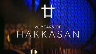 20 Years of HAKKASAN