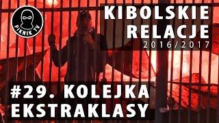 KIBOLSKIE RELACJE | 29. kolejka ekstraklasy (2016-2017) | PiknikTV