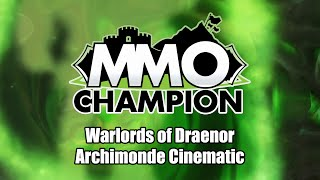Hellfire Citadel - Archimonde Defeat Cinematic