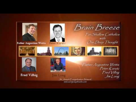 Brain Breeze . . .  Four Shallow Catholics with One Deep Thought  Episode 1