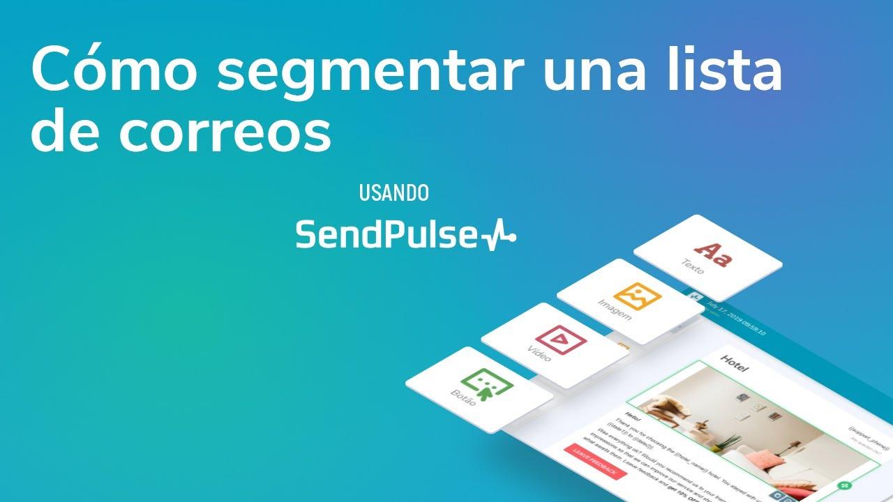 Cómo segmentar una lista de correos con SendPulse