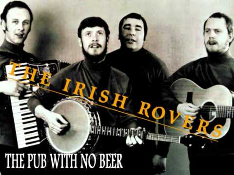 THE IRISH ROVERS - The Pub With No Beer