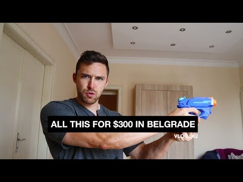All This for $300 in Belgrade - Vlog 62