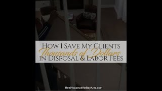 How I Save My Clients Thousands of Dollars in Labor and Disposal Fees