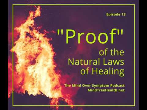 """""""Proof"""" of the Natural Laws of Healing"""
