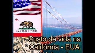 Custo de Vida na Califórnia - EUA (Valores)