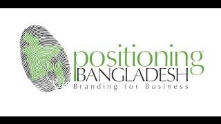 Positioning Bangladesh : Branding for Business