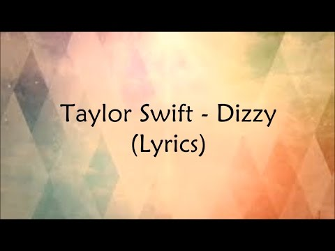 Taylor Swift - Dizzy (Lyrics) HD
