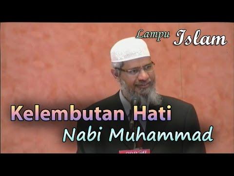 Kelembutan Hati Nabi Muhammad | Dr. Zakir Naik
