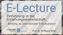 Einführung in die Erziehungswissenschaft - Bildung ist intentionale Enkulturation