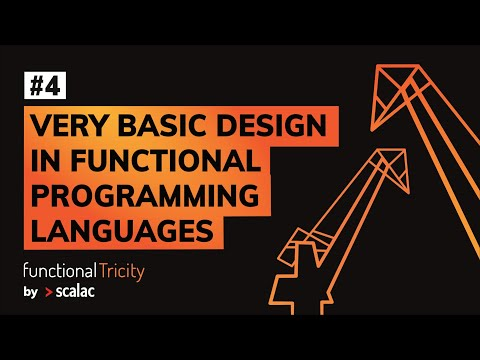 """Functional Tricity #4 - Tomasz Kowal """"Very basic design in functional programming languages"""""""