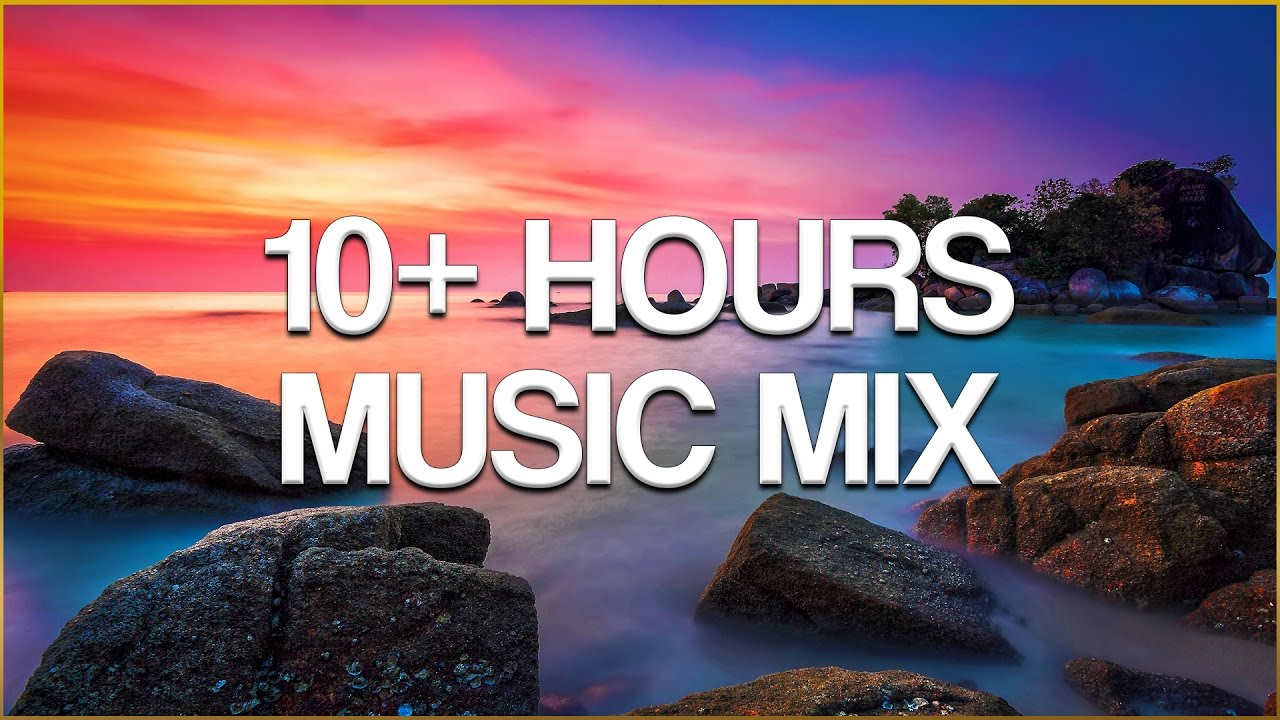 10 Hours Music Mix Over 10 Hours Chill Relax Lounge Music Mix