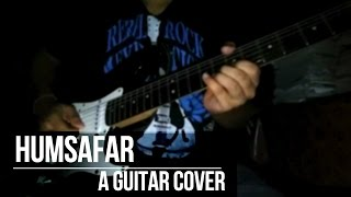 Humsafar - Electric Guitar Cover