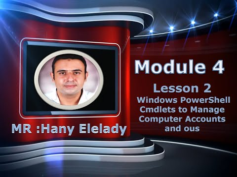 MCSA 70 410 Module 4 : Automating Active Directory part 7 by Mr hany Elelady