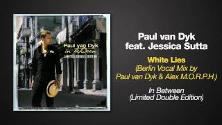 Скачать Paul Van Dyk Ft Jessica Sutta White Lies Berlin Vocal Mix