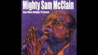 7 - Been There, Done That - Mighty Sam McClain