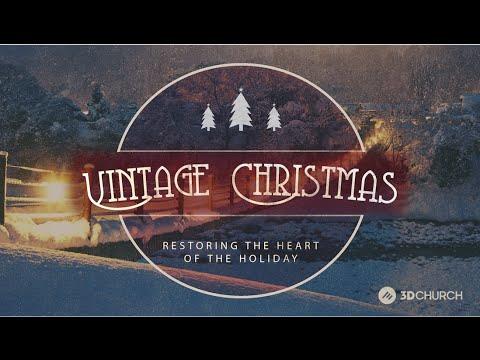 Vintage Christmas | Part 1: Restoring Hope | 3D Church