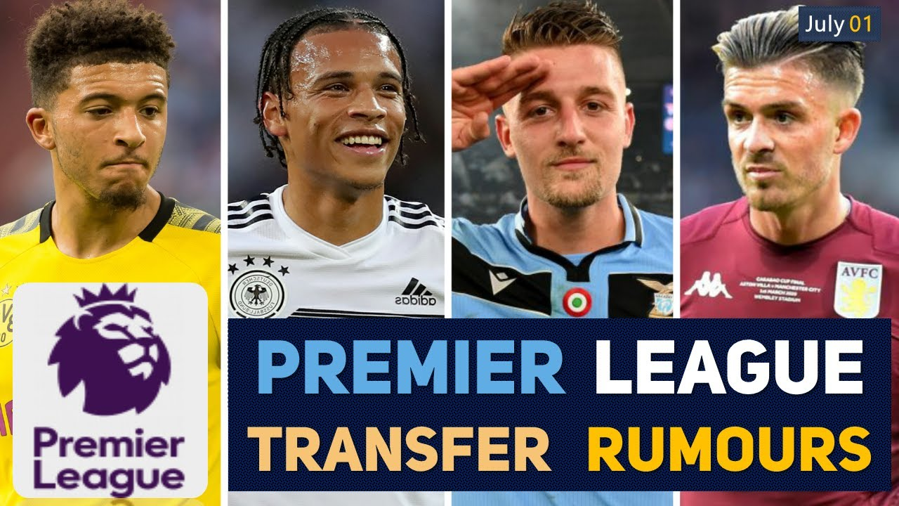 TRANSFER NEWS: PREMIER LEAGUE TRANSFER NEWS AND RUMOURS UPDATES (JULY 01)
