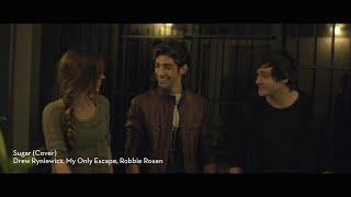 Sugar (Maroon 5) - Drew Ryniewicz, My Only Escape & Robbie Rosen Cover