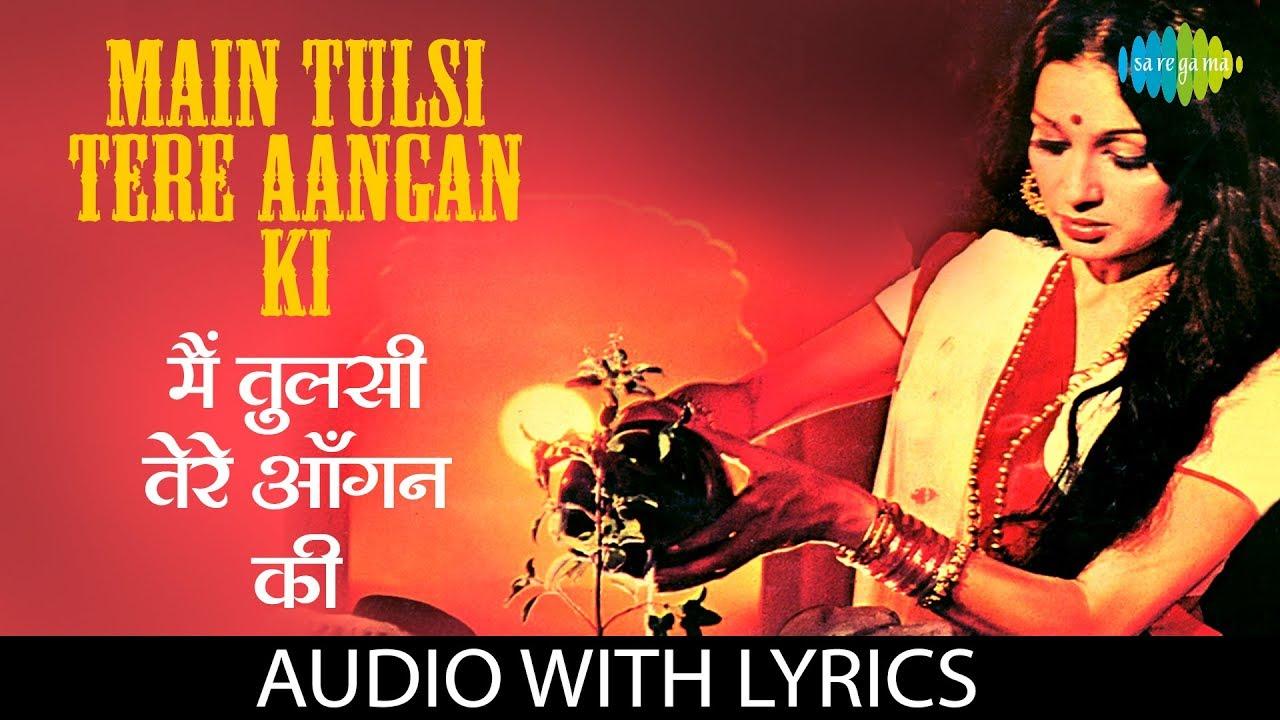 Download Main Tulsi Tere Aangan Ki with lyrics   मैं तुलसी तेरे आँगन की   Lata    Main Tulsi Tere Aangan Ki