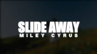 Miley Cyrus - Slide Away (Lyrics)