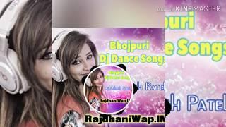 Bhojpuri dj remix dance song new Bhojpuri dj 2019