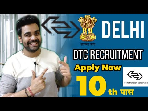 10th Pass / Delhi Transport Corporation Vacancy / Age 18 - 50 / Apply Now 🔥