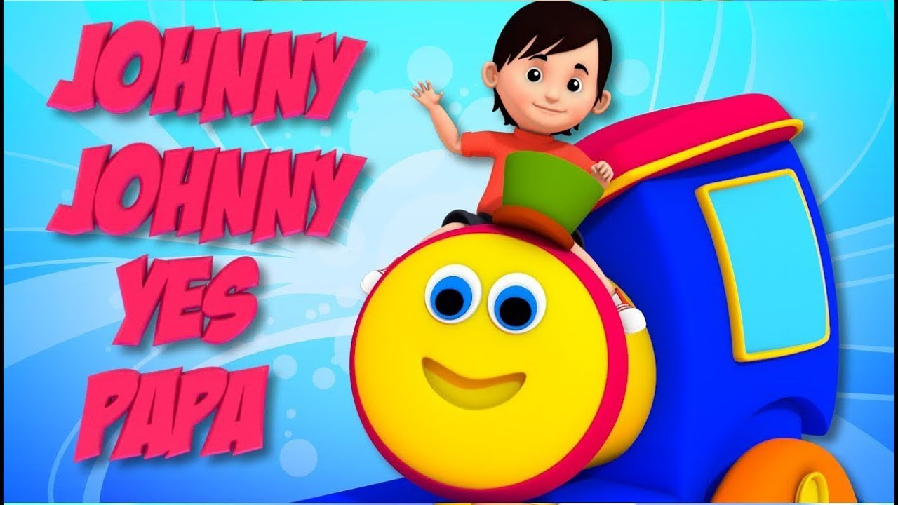 Johnny Johnny Yes Papa | Bob The Train Cartoons | Nursery Rhymes for Kids