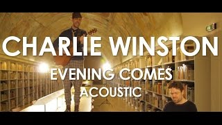 Charlie Winston - Evening comes - Acoustic [Live in Paris]