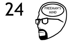 Freeman's Mind: Episode 24