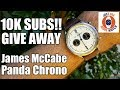 10K SUBS GIVEAWAY! James McCabe Panda Chrono $200