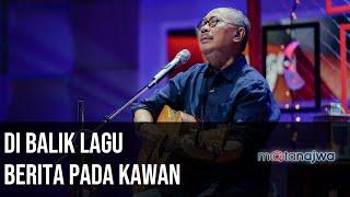 Panggung Ebiet G Ade: Di Balik Lagu Berita Pada Kawan (Part 1) | Mata Najwa
