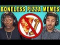 COLLEGE KIDS REACT TO BONELESS PIZZA MEMES