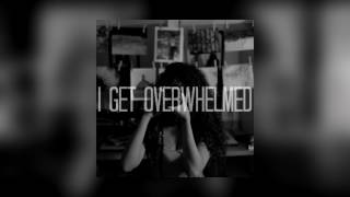 Dark Rooms - I Get Overwhelmed