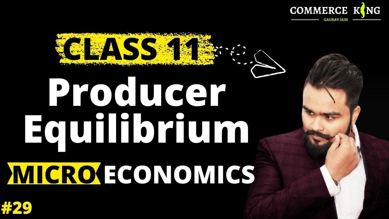 #29, Producer equilibrium in case of MR and MC approach | Micro economics |  Class 11 | Class 12