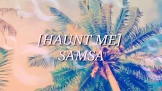 Haunt Me- Samsa