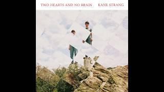 Kane Strang - Oh So You're Off I See