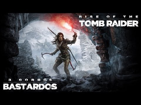 Reseña Rise of The Tomb Raider | 3 Gordos Bastardos