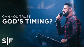 Can You Trust God's Timing? | Stęven Furtick