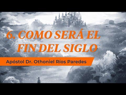 Como Será El Fin Del Siglo -Apóstol Dr. Othoniel Ríos Paredes -