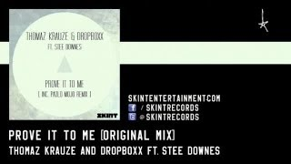 Thomaz Krauze & Dropboxx Ft. Stee Downes - Prove It To Me