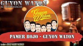 PAMER BOJO (JAWA) - GUYON WATON karaoke tanpa vokal