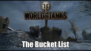 World of Tanks - The Bucket List